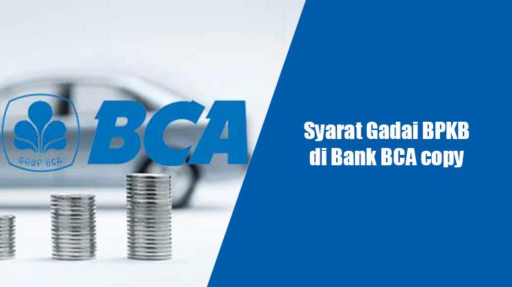 Syarat Gadai BPKB di Bank BCA