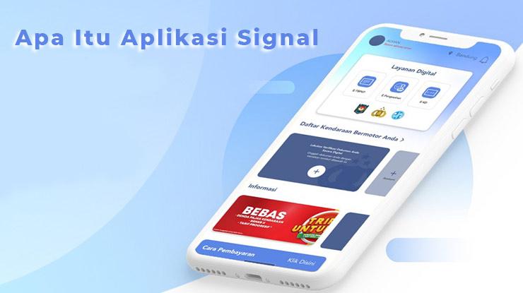 Apa Itu Aplikasi Signal